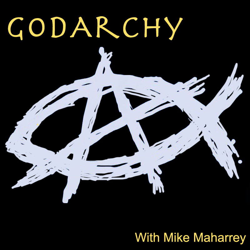 What Is This GodArchy Thing? GodArchy Poscast #1